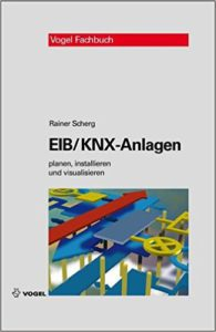 EIB/KNX-Anlagen: planen, installieren und visualisieren - Smart Home Bücher